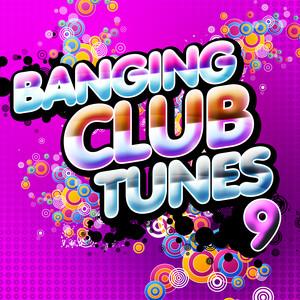 Banging Club Tunes, Vol. 9