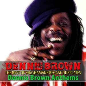 The Best of Shashamane Reggae Dubplates (Dennis Brown Anthems) album