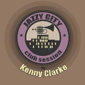 JAZZY CITY - Club Session by Kenny Clarke album