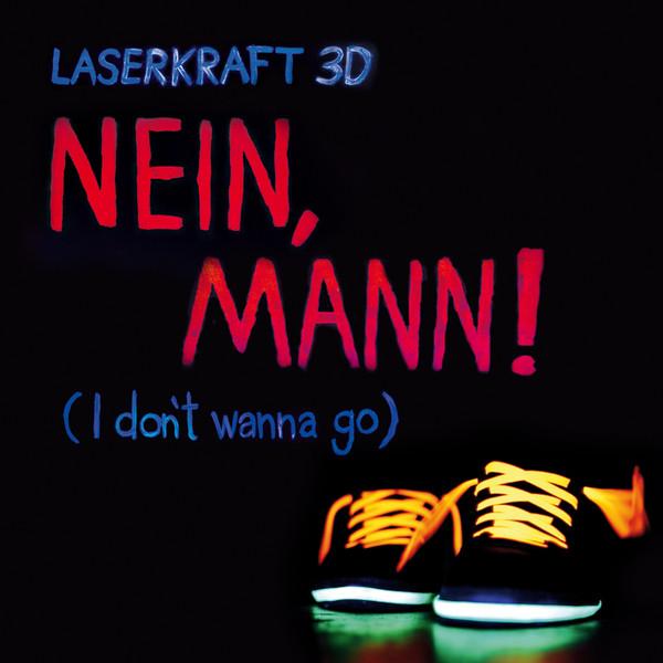 Nein, Mann! (I don't wanna go)
