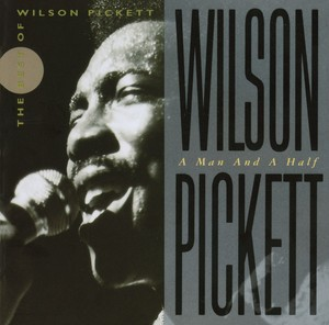 Wilson Pickett: A Man And A Half Albumcover