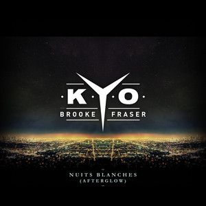 Kyo, Brooke Fraser Nuits blanches (Afterglow) cover