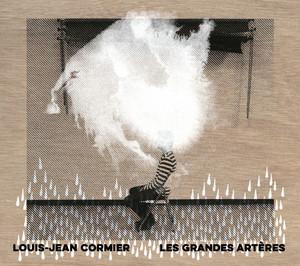Les grandes artères - Louis-Jean Cormier