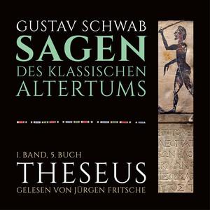 Die Sagen des klassischen Altertums (1. Band, 5. Buch: Theseus)