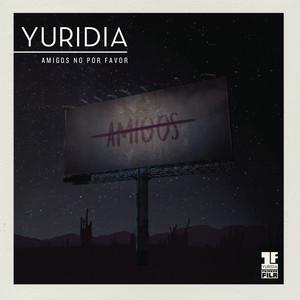 Amigos No por Favor (Primera Fila) [En Vivo] - Yuridia