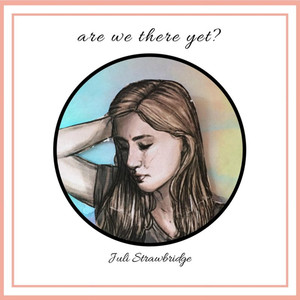 Are We There Yet? - Juli Strawbridge