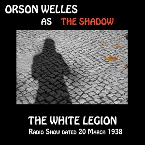 Orson Welles as The Shadow, The White Legion