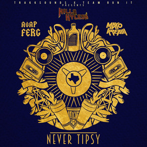 Never Tipsy (feat. A$AP Ferg & Maxo Kream)