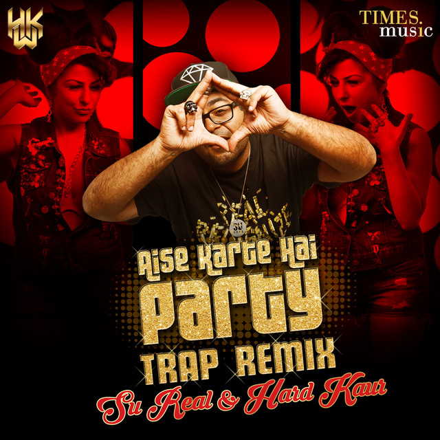 Spotify Karte.Aise Karte Hain Party Trap Remix Single By Hard Kaur On Spotify