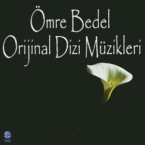 Ömre Bedel (Orijinal Dizi Müzikleri) Albümü