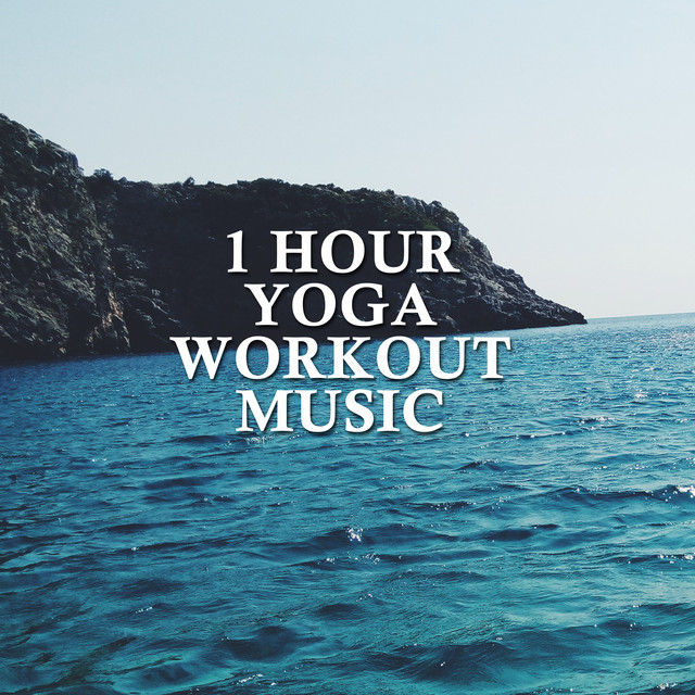 1 Hour Yoga Workout Music