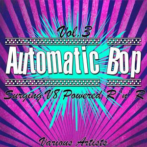 Automatic Bop Vol. 3 - Surging V8 Powered R 'n' R album
