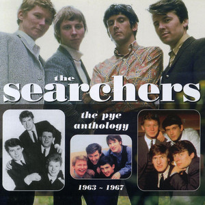 The Searchers: The Pye Anthology 1963-1967 - The Searchers