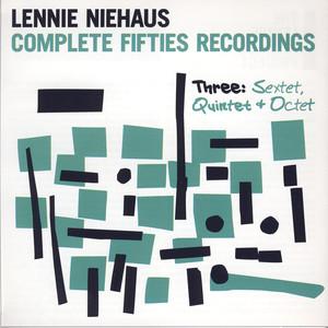 Complete Fifties Recordings - Three: Quintet And Octet album