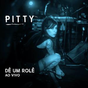 Pitty Dê um Rolê - Ao Vivo cover