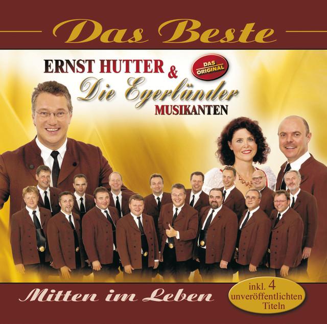 Ernst Hutter Die Egerl Nder Musikanten On Spotify