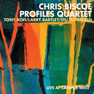 Chris Biscoe Profiles Quartet