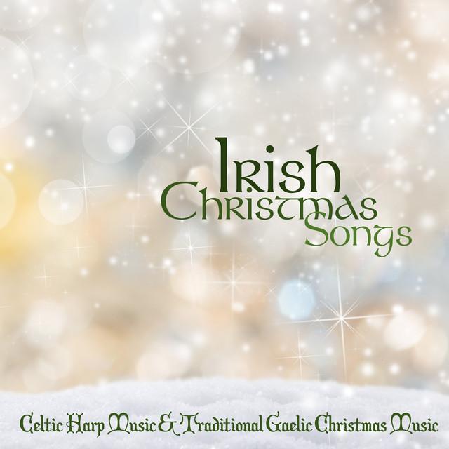 irish christmas songs celtic harp music traditional gaelic christmas music by irish christmas folk music on spotify - Merry Christmas In Gaelic