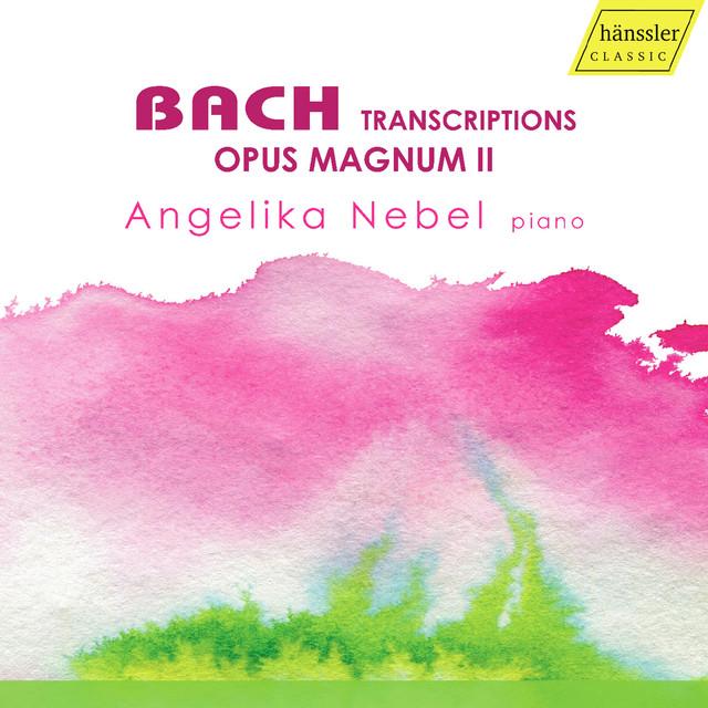 Bach: Transcriptions – Opus Magnum II