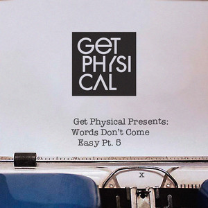 Get Physical Presents: Words Don't Come Easy, Pt. 5 album