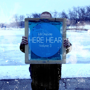 Here, Hear, Vol. 3 - La Dispute