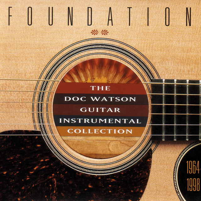 Foundation: The Doc Watson Guitar Instrumental Collection, 1964-1998
