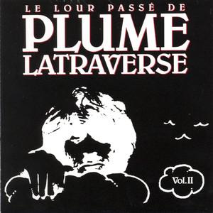 Le lour passé de plume Latraverse Vol.II - Plume Latraverse