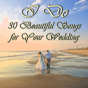 I Do: 30 Beautiful Songs for Your Wedding Albumcover