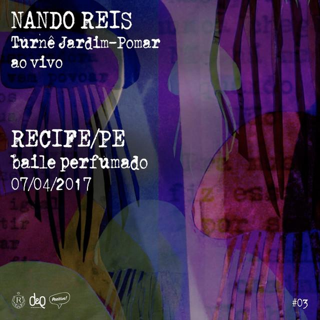Turnê Jardim-Pomar, Recife/PE 07-Abril-2017, #03 (Ao Vivo)