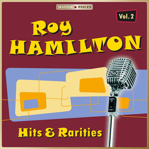 Masterpieces Presents Roy Hamilton: Hits & Rarities, Vol. 2 (47 Tracks) album