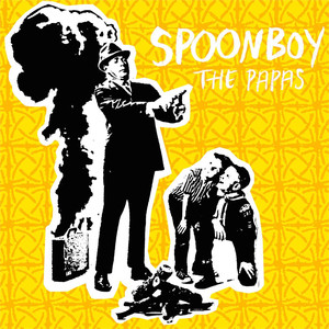 The Papas - Spoonboy