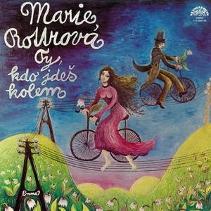 Marie Rottrová - Ty, kdo jdeš kolem