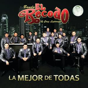 La Mejor De Todas - Banda El Recodo