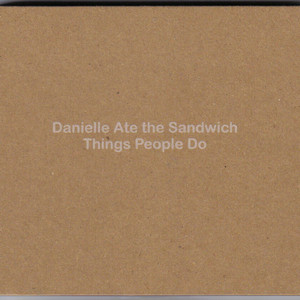Things People Do - Danielle Ate The Sandwich