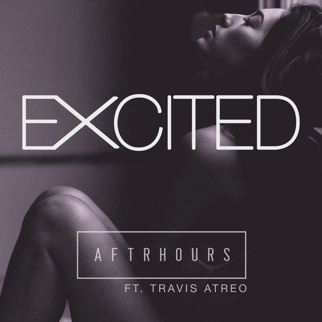 Excited (Feat  Travis Atreo), a song by AFTRHOURS, Travis
