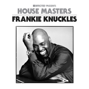 Defected Presents House Masters - Frankie Knuckles Mixtape