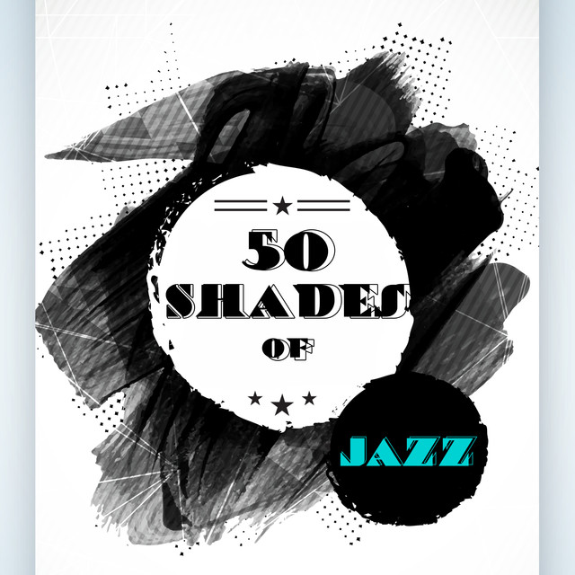 50 Shades Of Jazz Romantic Jazz Sexy Lounge Erotic Massage Ambient Sexual Music By Romantic Time On Spotify