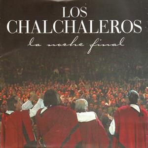 La Noche Final - Los Chalchaleros