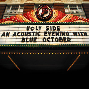 Ugly Side: An Acoustic Evening With Blue October - Blue October