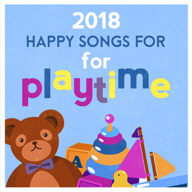 2018 Happy Songs for Happy Playtime by The Playtime Allstars