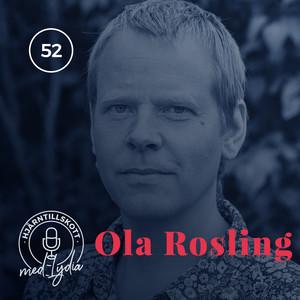 52. Ola Rosling – Efter Factfulness