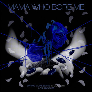 Mama Who Bore Me (Reprise)  - Spring Awakening