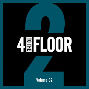 4 To The Floor Volume 02