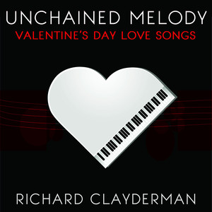Unchained Melody: Richard Clayderman's Valentine's Day Romantic Piano Love Songs Albumcover