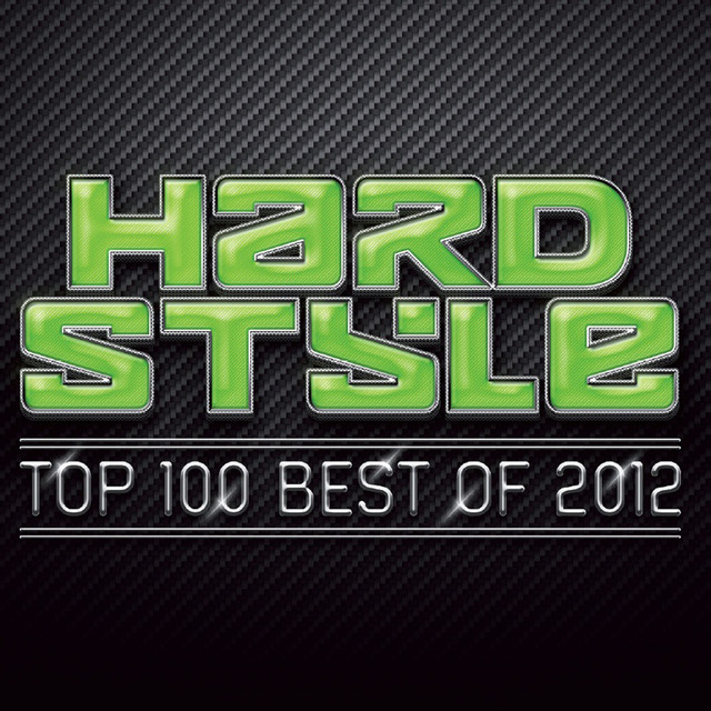 Hardstyle Top 100: Best Of 2012
