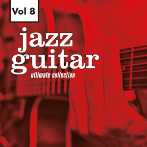 Jazz Guitar - Ultimate Collection, Vol. 8 album