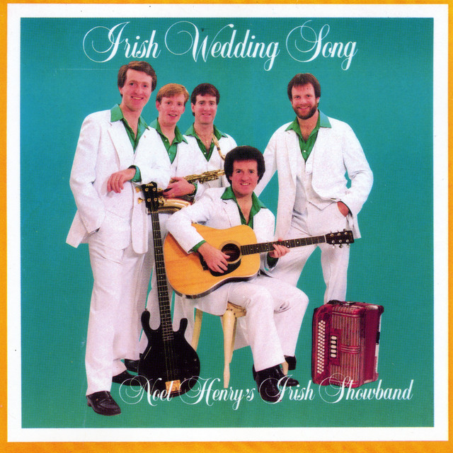 Irish Wedding Song By Noel Henry's Irish Showband On Spotify