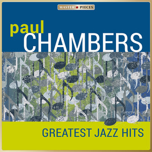 Masterpieces presents Paul Chambers - Greatest Jazz Hits