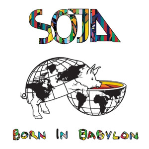 Born In Babylon - Soja