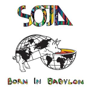 Born In Babylon - Soja